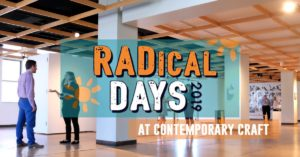 2019 RADical Days at Contemporary Craft