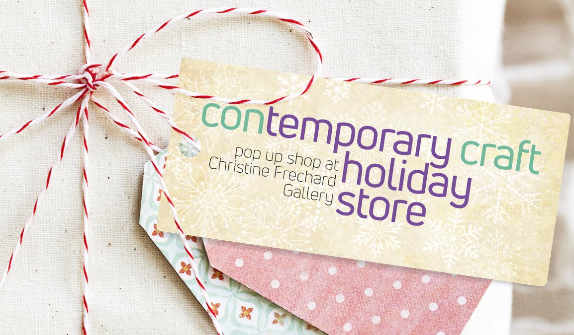 Contemporary Craft Holiday Pop-Up Store 2019